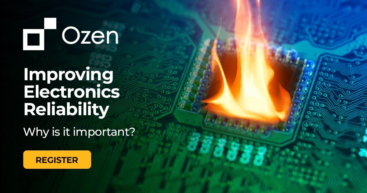 Ozen Electronic Reliability Webinar Series Banner